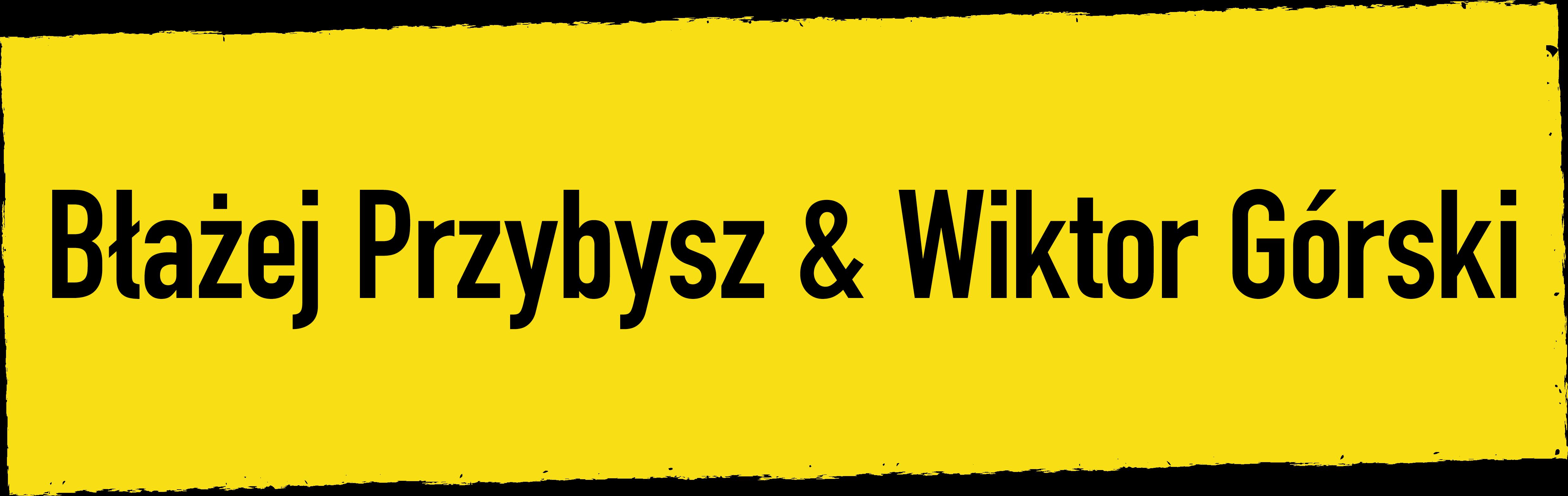 Wiktor Górski & Błażej Przybysz