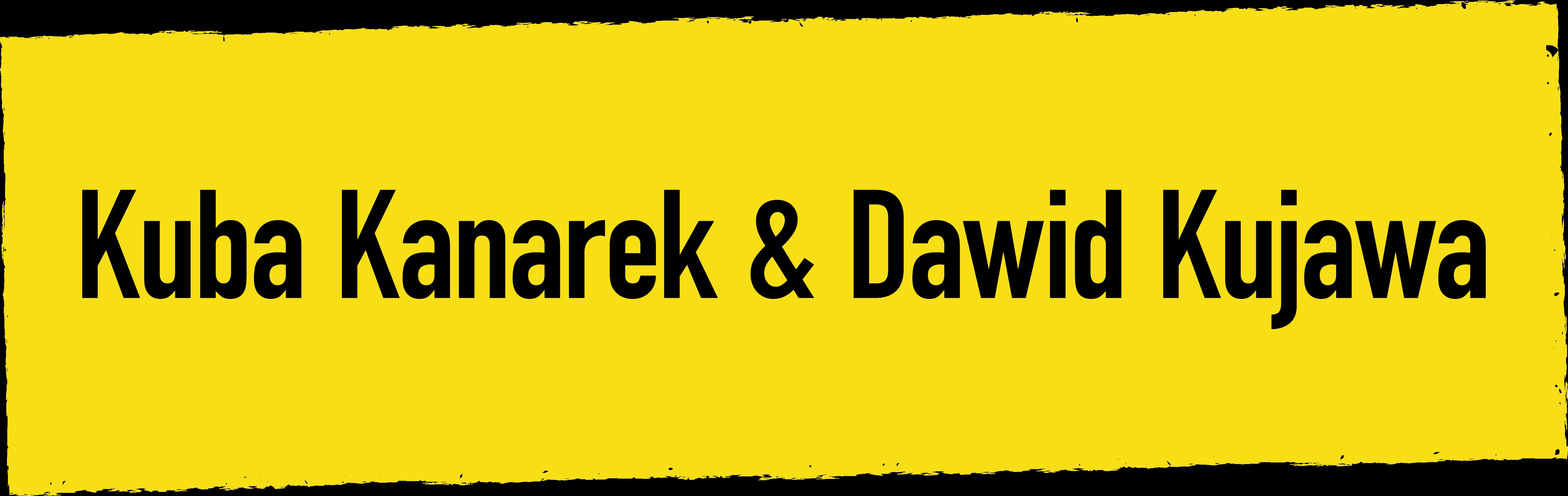 Dawid Kujawa & Kuba Kanarek