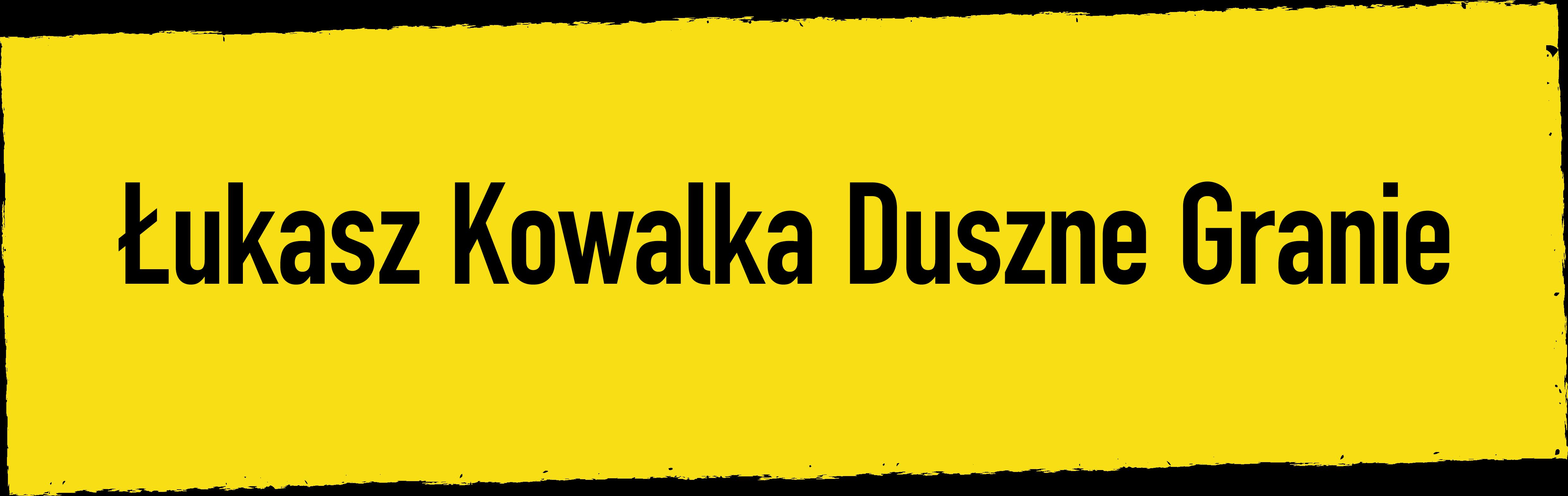 Łukasz Kowalka Duszne Granie